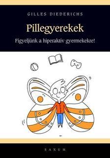 Gilles Diederichs - Pillegyerekek - a figyelemhiánytól a hiperaktivitásig 80 meditációs és készségfejlesztő gyakorlat