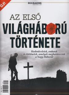 Az első világháború története - Hadműveletek, emberek és történetek, amelyek meghatározták a Nagy Háborút - Bookazine