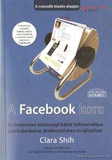 Clara Shih - A Facebook kora [antikvár]