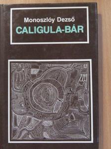 Monoszlóy Dezső - Caligula-bár [antikvár]