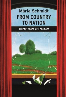Schmidt Mária - From Country to Nation - Thirty Years of Freedom  [eKönyv: epub, mobi]
