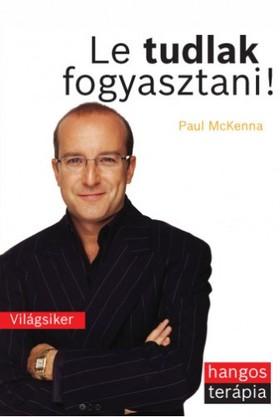 Paul McKenna - Le tudlak fogyasztani! [eKönyv: epub, mobi]