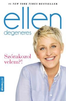 Ellen DeGeneres - Szórakozol velem?! - #1 New York Times bestseller