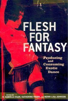 EGAN, DANIELLE R, - FRANK, KATHERINE - Flesh for Fantasy [antikvár]