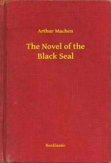 Arthur Machen - The Novel of the Black Seal [eKönyv: epub, mobi]