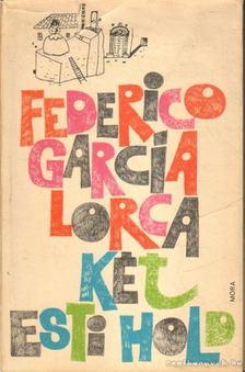 FEDERICO GARCÍA LORCA - Két esti hold [antikvár]