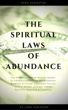 Sacredfire Robin - The Spiritual Laws of Abundance [eKönyv: epub, mobi]
