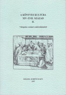 MONOK ISTVÁN - A könyves kultúra XIV-XVII. század II. [antikvár]