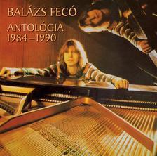 Balázs Fecó - Balázs Fecó - Antológia 1984-1990 (2CD)
