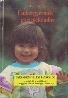 Vajda Zsuzsa - Embergyermek - gyermekember [antikvár]
