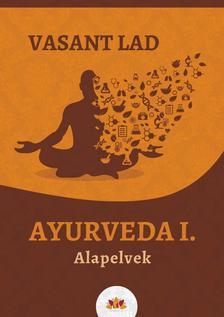 Vasant Lad - AYURVEDA I. - Alapelvek