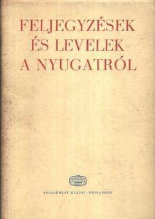 Vezér Erzsébet - Feljegyzések és levelek a Nyugatról [antikvár]