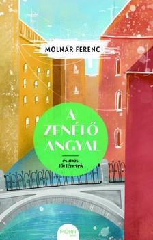 MOLNÁR FERENC - A zenélő angyal és más történetek [eKönyv: epub, mobi]