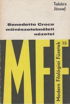 Takács József - Benedetto Croce művészetelméleti nézetei [antikvár]