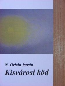 N. Orbán István - Kisvárosi köd [antikvár]