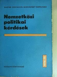 Bognár Károly - Nemzetközi politikai kérdések 1974-1975 [antikvár]