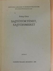 Fülöp Géza - Sajtótörténet, sajtóismeret [antikvár]