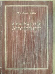 Molnár Erik - A magyar nép őstörténete [antikvár]