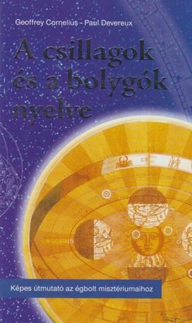 Cornelius, Geoffrey, Devereux, Paul - A csillagok és a bolygók nyelve