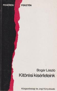 Bogár László - Kitörési kísérleteink [antikvár]
