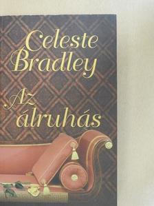 Celeste Bradley - Az álruhás [antikvár]