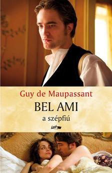 Maupassant, Guy de - Bel Ami a szépfiú ***