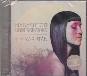 TEGNAPUTÁN CD+DVD - MAGASHEGYI UNDERGROUND -