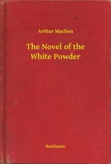 Arthur Machen - The Novel of the White Powder [eKönyv: epub, mobi]
