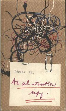 BÁRDOS PÁL - Az elintézetlen ügy [antikvár]