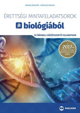 Berger Józsefné, Czédulás Katalin - Érettségi mintafeladatsorok biológiából (10 írásbeli középszintű feladatsor) - A 2017-től érvényes érettségi követelményrendszer alapján