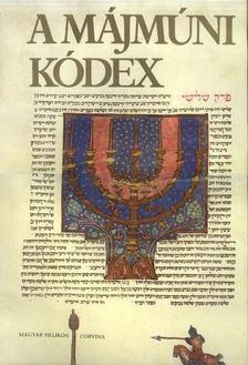 Scheiber Sándor - A Májmúni Kódex [antikvár]