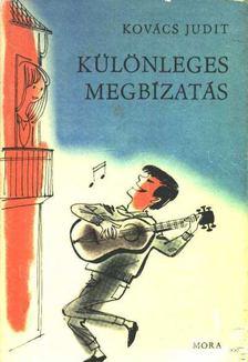 Kovács Judit - Különleges megbízatás [antikvár]