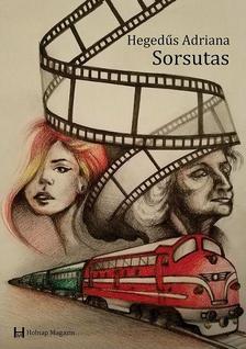 Hegedűs Adriana - Sorsutas