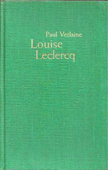 Paul Verlaine - Louise Leclerq [antikvár]