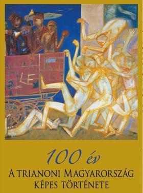 Pritz Pál - 100 év - A trianoni Magyarország képes története