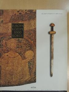 Alfried Wieczorek - Európa közepe 1000 körül [antikvár]