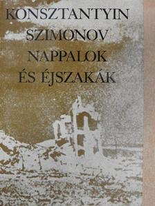 Konsztantyin Szimonov - Nappalok és éjszakák [antikvár]
