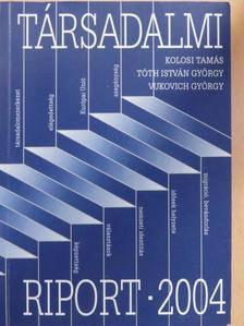 Angelusz Róbert - Társadalmi riport 2004 [antikvár]