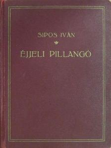 Sipos Iván - Éjjeli pillangó [antikvár]