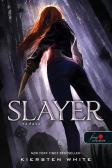 Kiersten White - Slayer - Vadász (Vadász 1.)