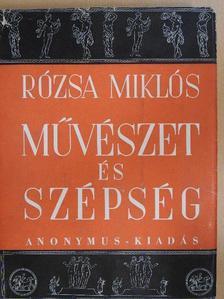 Rózsa Miklós - Művészet és szépség [antikvár]