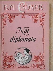 B. M. Croker - Női diplomata [antikvár]