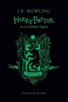 J. K. Rowling - Harry Potter és az azkabani fogoly - Mardekáros kiadás