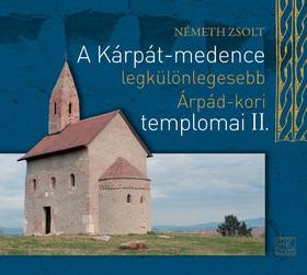 Németh Zsolt - A Kárpát-medence legkülönlegesebb Árpád-kori templomai II.