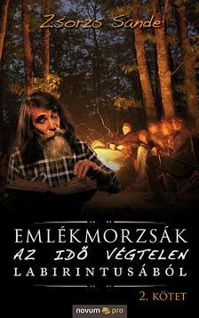Zsorzs Sande - Emlékmorzsák az idő végtelen labirintusából (II. kötet)