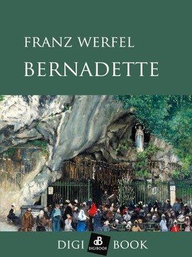 Franz Werfel - Bernadette [eKönyv: epub, mobi]