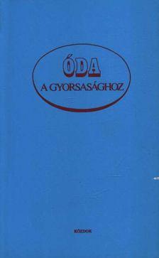 Baranyi Ferenc - Óda a gyorsasághoz [antikvár]