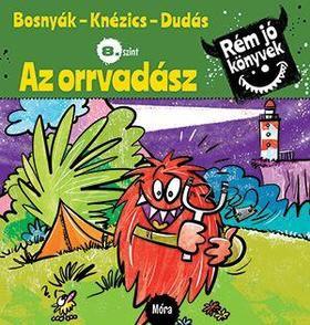 Bosnyák Viktória, Knézics Anikó - Az orrvadász - Rém jó könyvek 8.