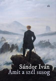 SÁNDOR IVÁN - Amit a szél susog [eKönyv: epub, mobi]