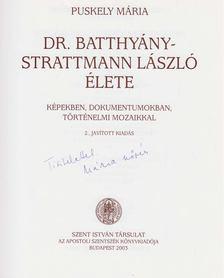 Puskely Mária - Dr. Batthyány-Strattmann László élete (aláírt) [antikvár]